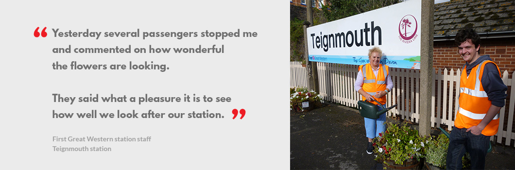 Quote from staff at Teignmouth station - Yesterday several passengers stopped me and commented on how wonderful the flowers are looking. They said what a pleasure it is to see how well we look after our station.